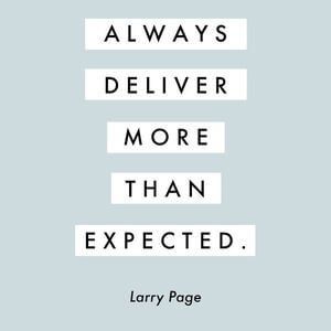 Always deliver more than expected. #Motivational #Quotes
